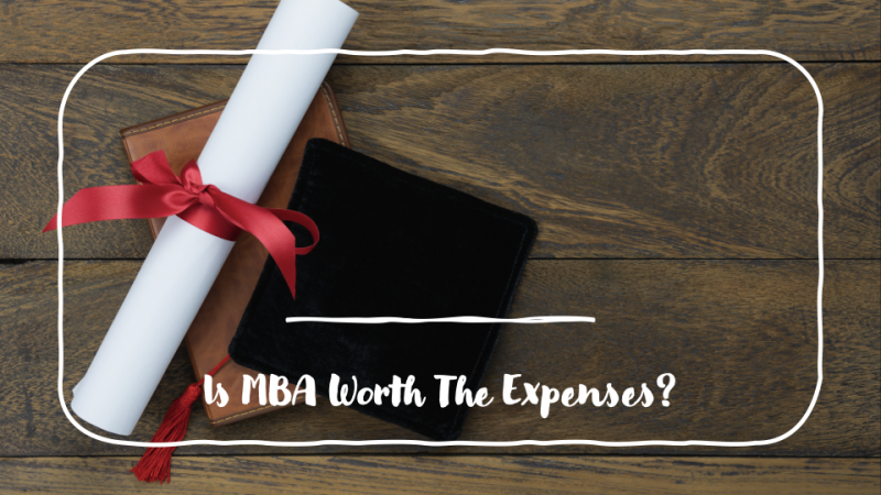 is mba worth the expenses